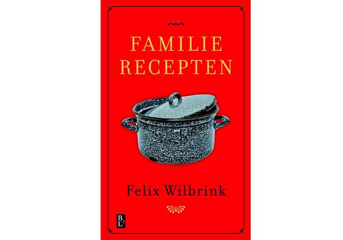 Familierecepten felix wilbrink